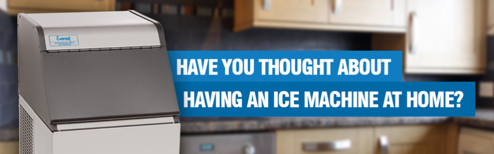 Have you thought about having an ice machine at home?